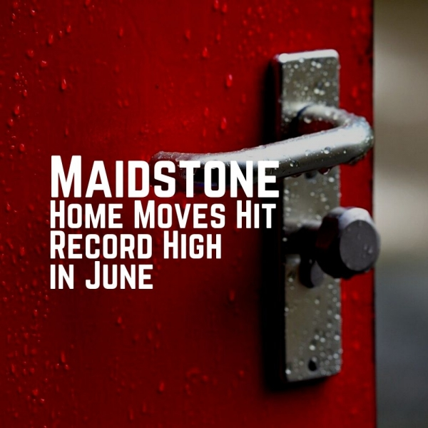 Maidstone Home Moves Hit Record High in June