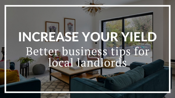 Increase your yield: better business tips for landlords