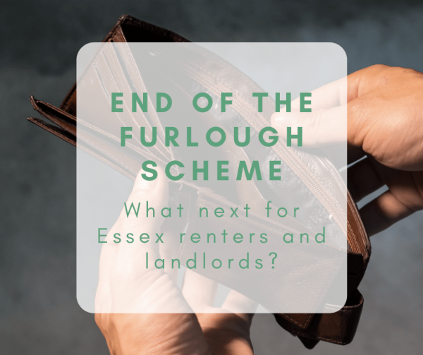 The end of the Furlough Scheme: What next for Essex renters and landlords?