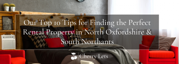 Our Top 10 Tips for Finding the Perfect Rental Property in North Oxfordshire & S