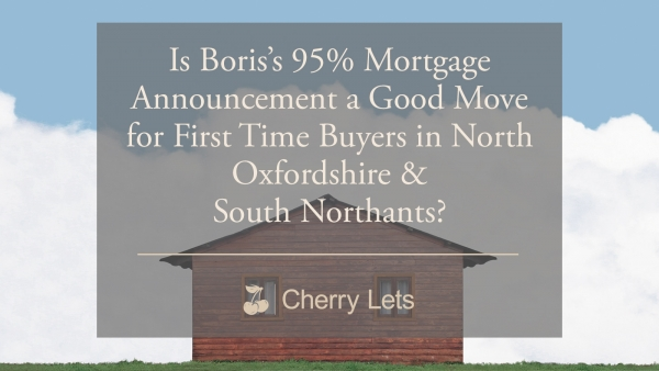 Is Boris's 95% Mortgage Announcement a Good Move for First Time Buyers
