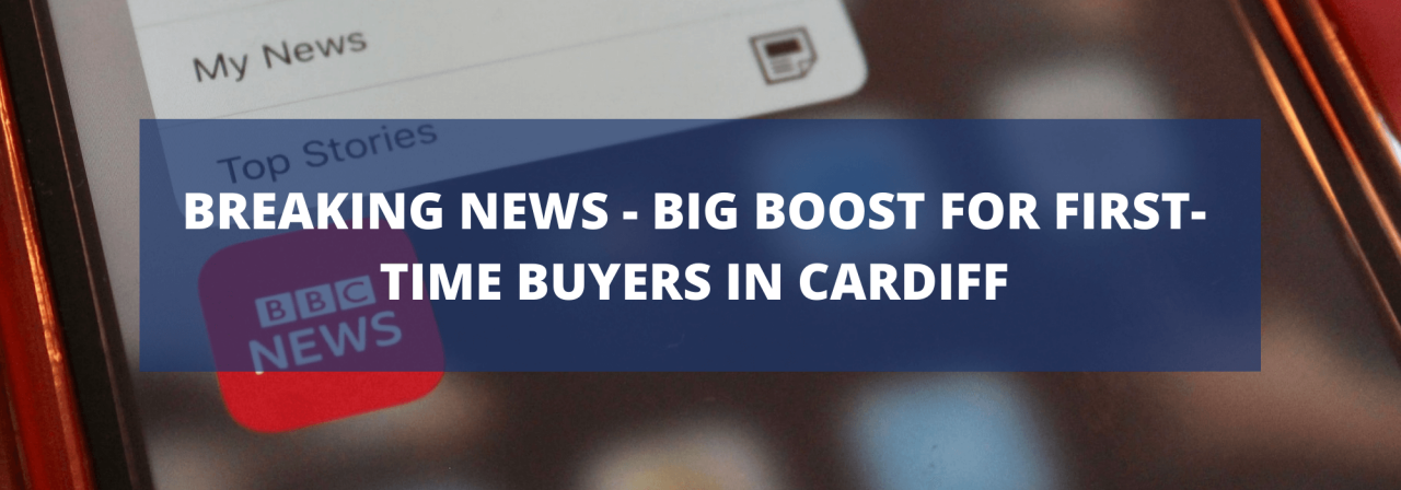 >Breaking News – Big boost for first-time buyers in