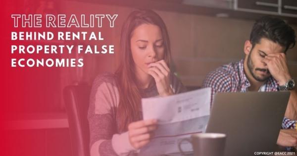 The Reality Behind Rental Property False Economies