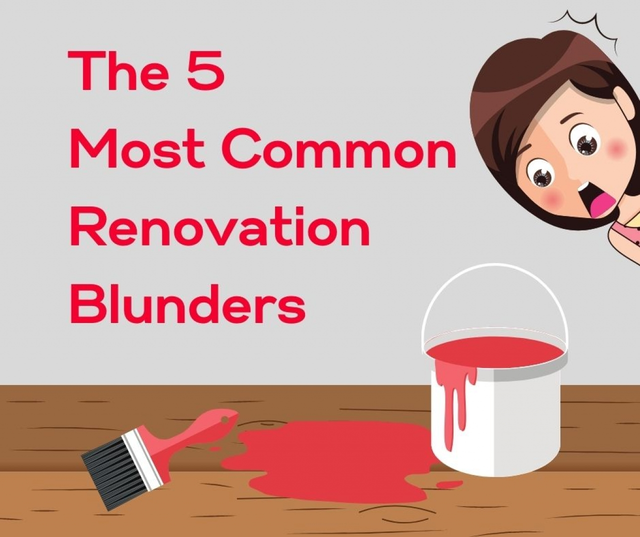 >The Five Most Common Renovation Blunders