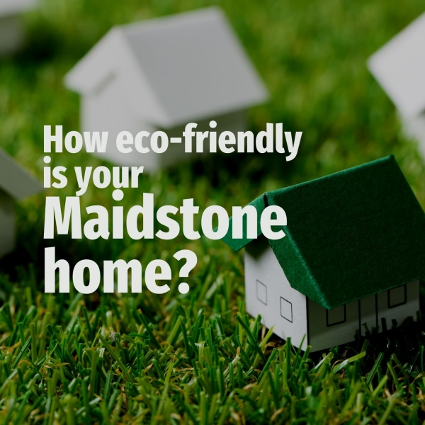 How Eco-friendly are Maidstone Homes?