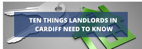 Ten Things Landlords in Cardiff Need to Know