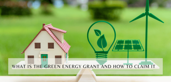 What Is The Green Energy Grant And How To Claim It