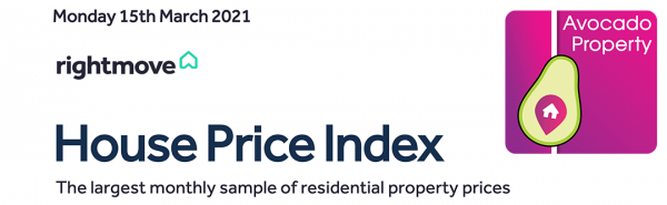 Rightmove House Price Index - March 15th 2021