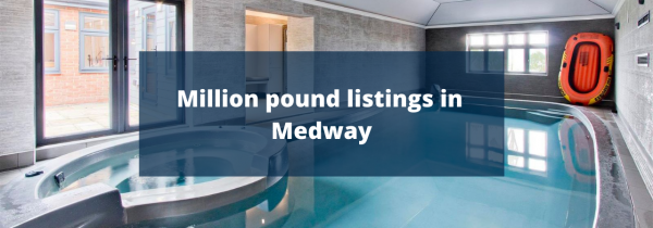 Million pound listings in Medway