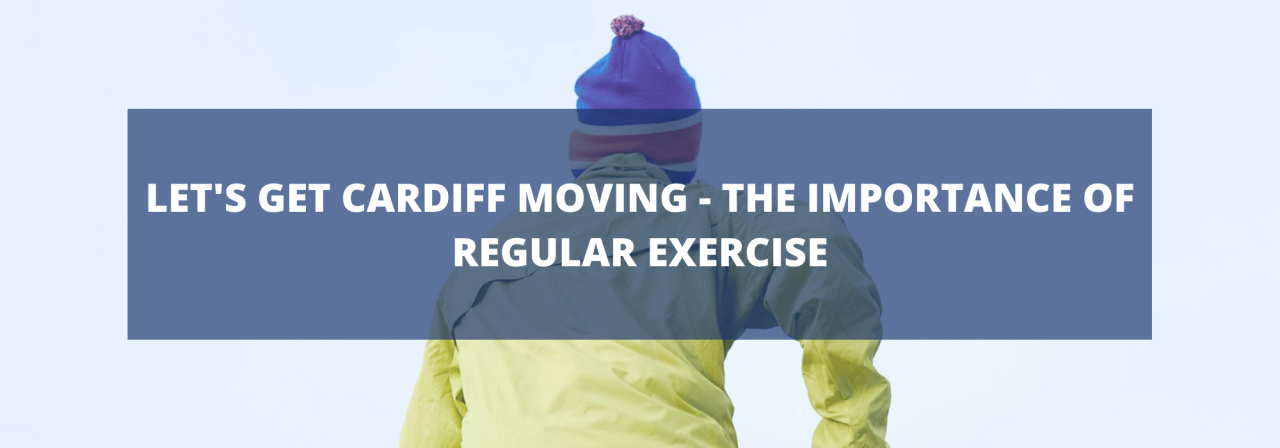 >Let's Get Cardiff Moving – The Importance of Regul