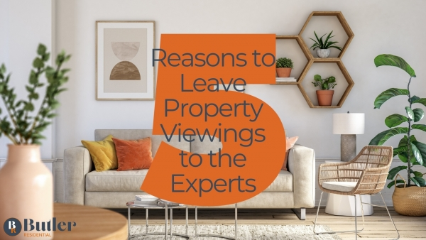 5 reasons to leave property viewings to the experts