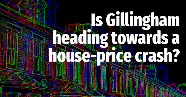 Is Gillingham Heading Towards a House Price Crash?