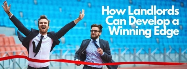 How Landlords Can Develop a Winning Edge