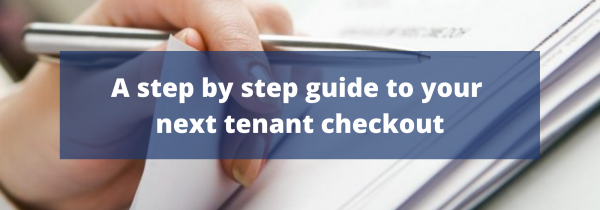 A step by step guide to your next tenant checkout