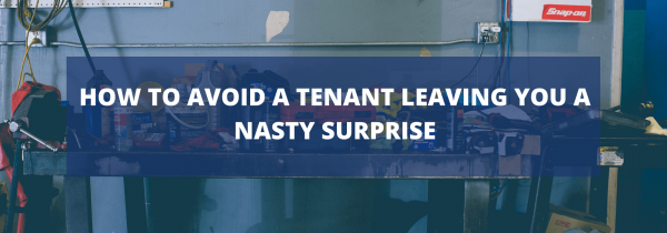 How to Avoid a Tenant Leaving You a Nasty Surprise