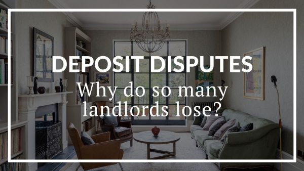 Deposit Disputes - why do so many landlords lose?