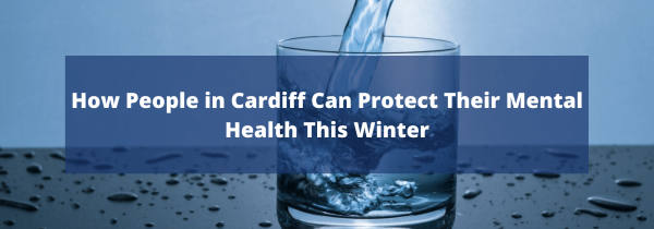 How People in Cardiff Can Protect Their Mental Health This Winter
