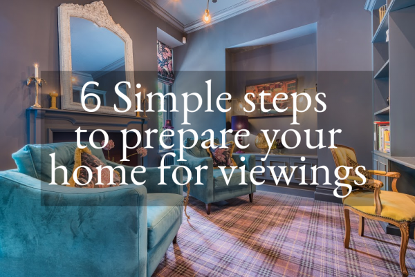 6 Simple steps to prepare your home for viewings