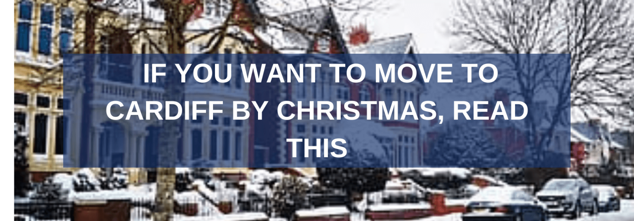 >If You Want To Move To Cardiff By Christmas, Read