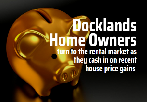 Docklands Homeowners Have Turned to the Rental Market to Cash In By £16,900 Each