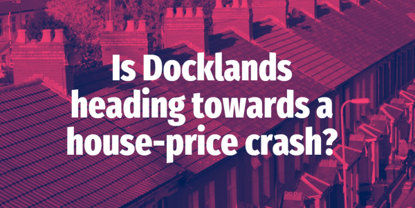 Is Docklands Heading Towards a House Price Crash?