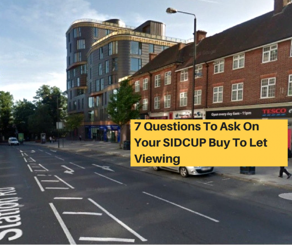 7 Questions To Ask On Your SIDCUP Buy To Let Viewing