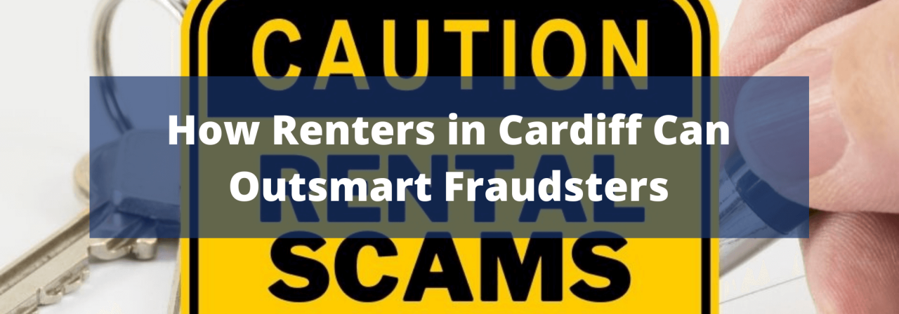 >How Renters in Cardiff Can Outsmart Fraudsters