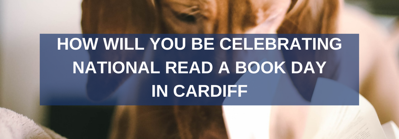 >Celebrating National Read a Book Day in Cardiff