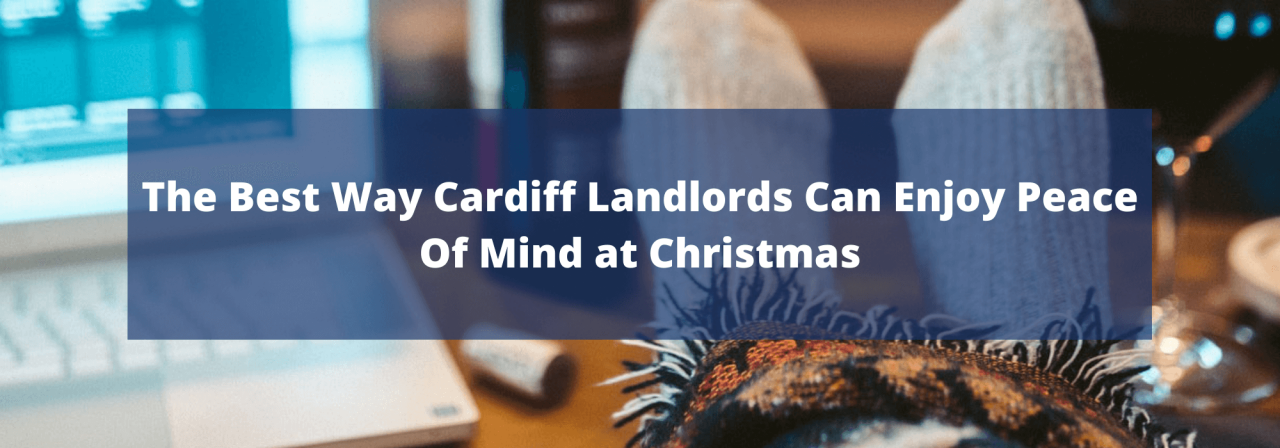 >The Best Way Cardiff Landlords Can Enjoy Peace Of
