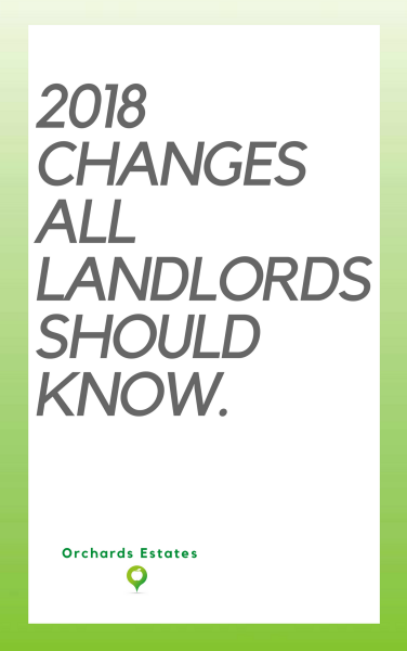 ALL LANDLORDS SHOULD BE AWARE OF THESE CHANGES FOR 2018