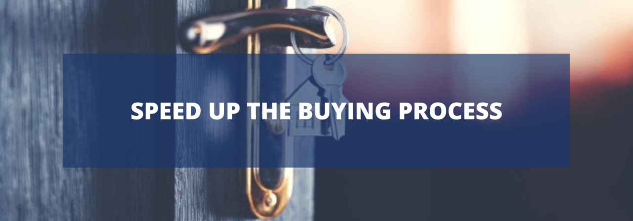 > Speed up the buying process