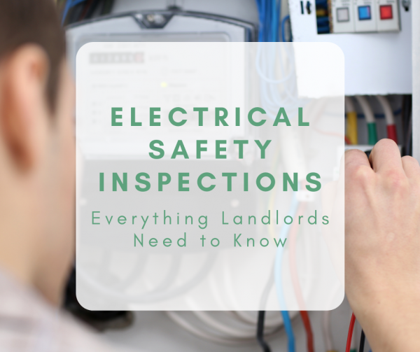 Electrical Safety Inspections: Everything Landlords Need to Know