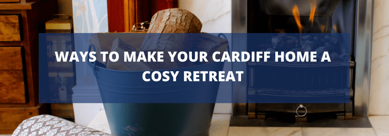 >Ways to Make Your Cardiff Home a Cosy Retreat