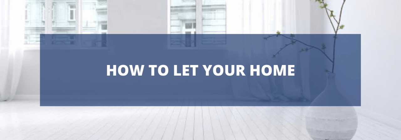 >HOW TO LET YOUR HOME