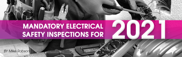 Mandatory Electrical Safety Inspections For 2021 - What You Must Know