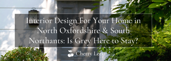 Interior Design For Your Home in North Oxfordshire & South Northants