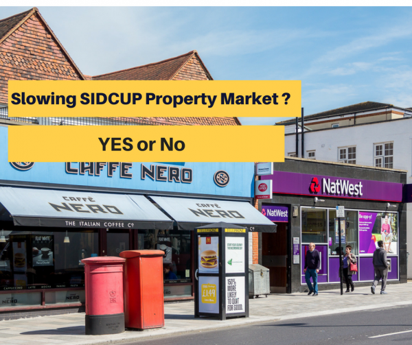 Slowing Sidcup Property Market? Yes and No!