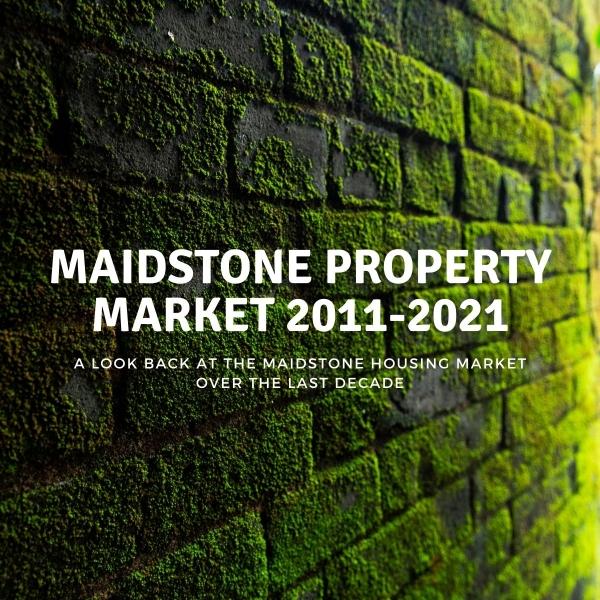 Maidstone Property Market: 2011-2021