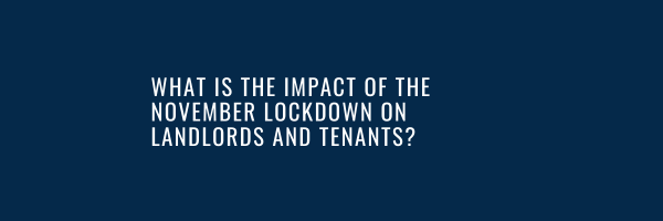 What is the impact of the November Lockdown on landlords and tenants?
