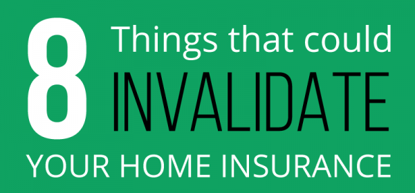 8 Things That Could Invalidate Your Home Insurance