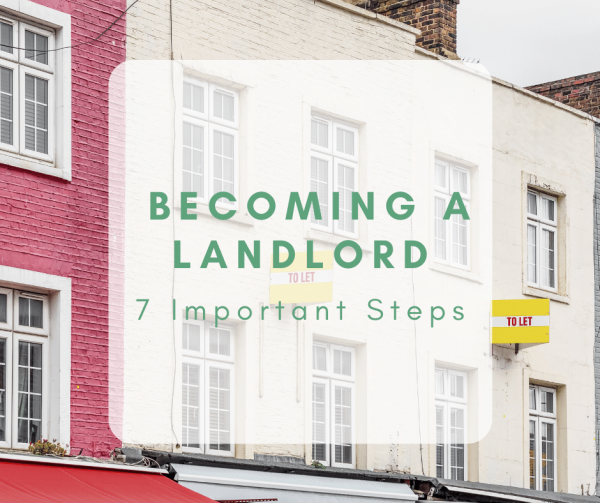 Becoming a Landlord: 7 Important Steps