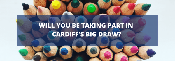 Will You Be Taking Part in Cardiff's Big Draw?