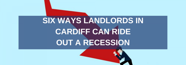 Six Ways Landlords in Cardiff Can Ride Out a Recession
