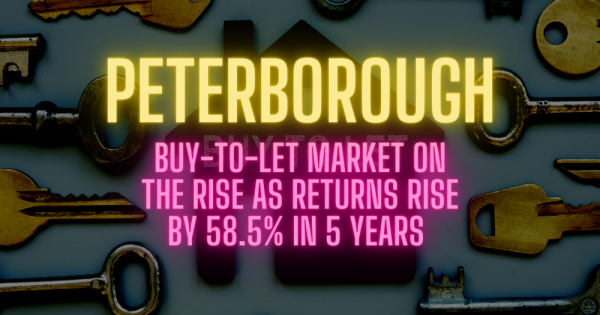 Peterborough Buy-to-Let Market on the Rise as Returns Rise by 58.5% in 5 Years