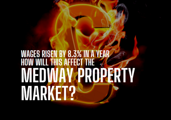 Wages Rising by 8.3% pa - How Will This Affect the Medway Property Market?