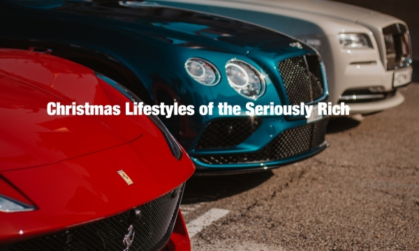 Christmas Lifestyles of the Seriously Rich