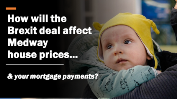 How Will the Brexit Deal Affect Medway House Prices and Your Mortgage Payments?