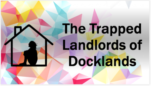 The 7,171 'Trapped Landlords' of Docklands