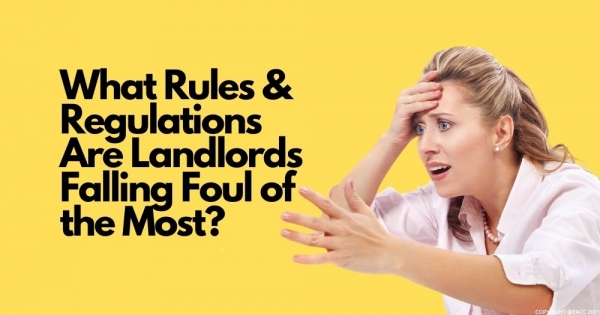What Rules and Regulations Are Landlords Falling Foul of the Most?