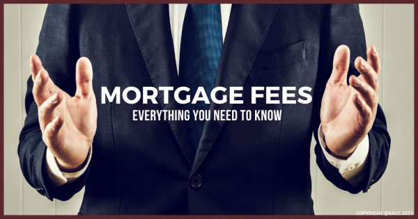 Mortgage Fees: Everything You Need to Know